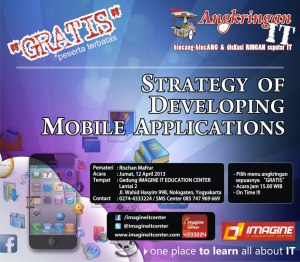 Bincang-bincang IT Gratis : Strategy of Developing Mobile Application