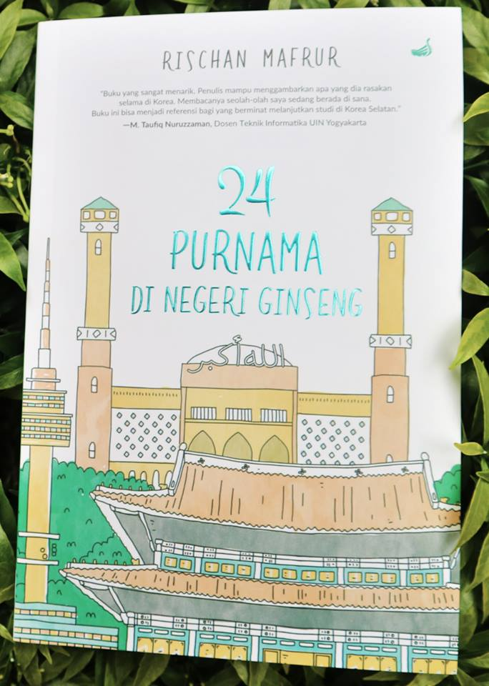 24 Purnama di negeri Ginseng - Rischan Mafrur